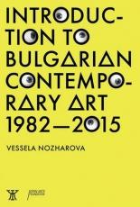 Introduction to bulgarian contemporary art 1982 - 2015